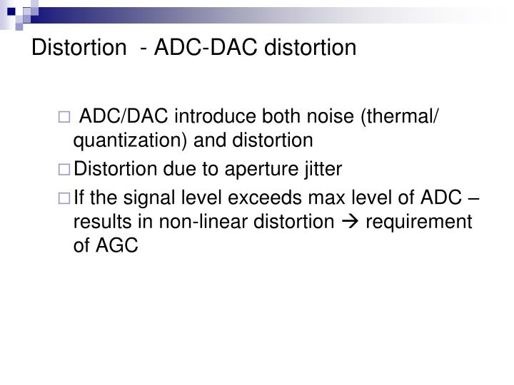 Distortion  - ADC-DAC distortion