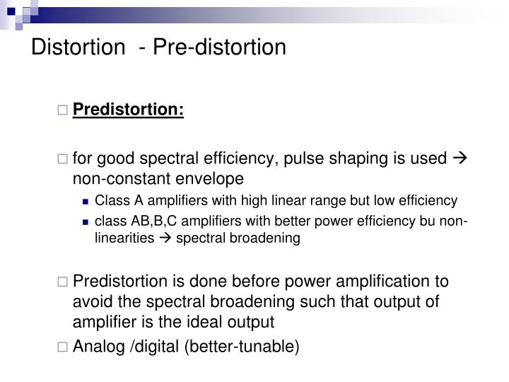 Distortion  - Pre-distortion