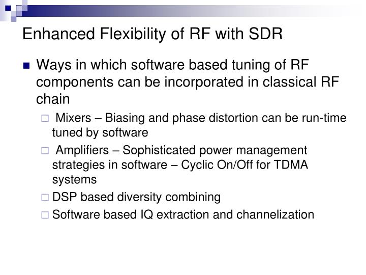 Enhanced Flexibility of RF with SDR