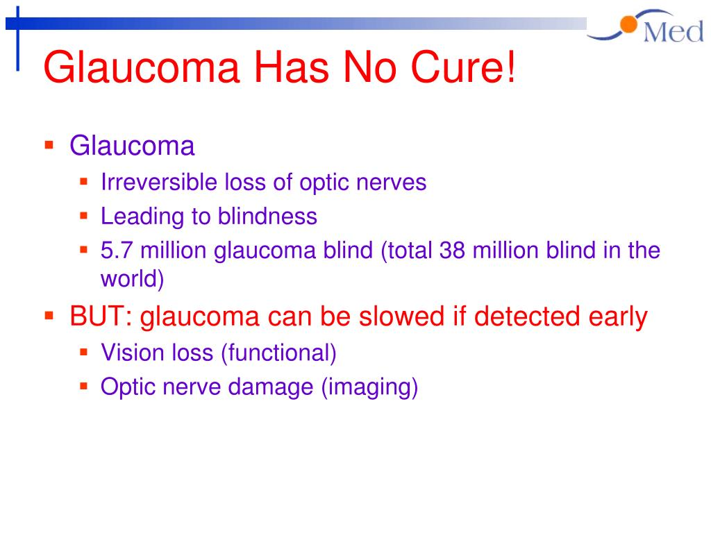 Glaucoma Has No Cure!