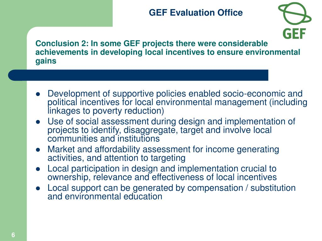 Conclusion 2: In some GEF projects there were considerable achievements in developing local incentives to ensure environmental gains