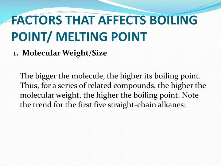 FACTORS THAT AFFECTS BOILING POINT/ MELTING POINT