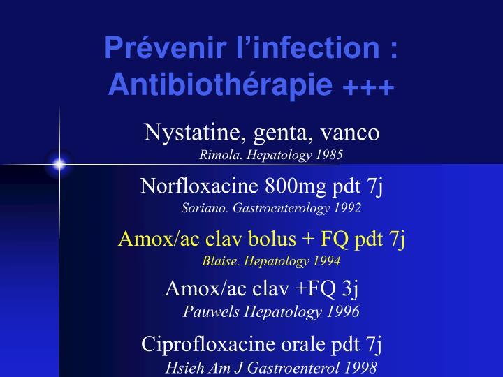 Prévenir l'infection : Antibiothérapie +++