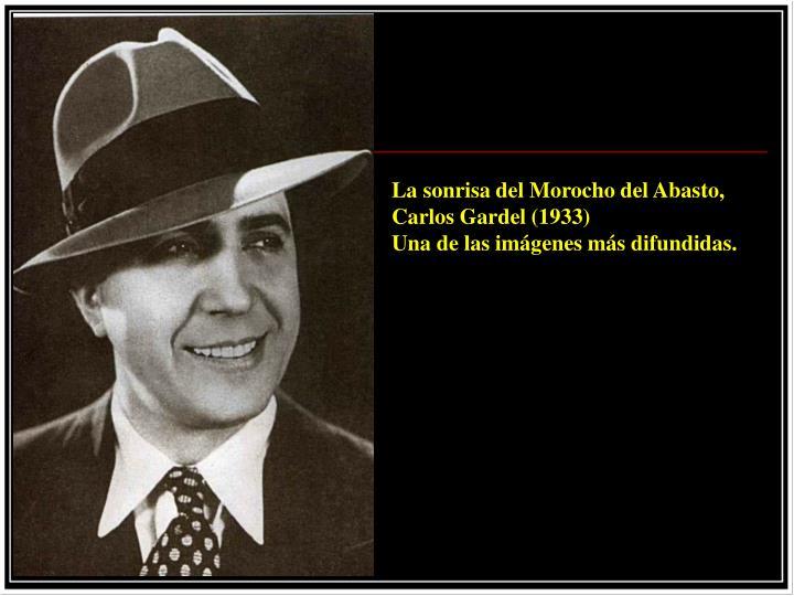La sonrisa del Morocho del Abasto, Carlos Gardel (1933)