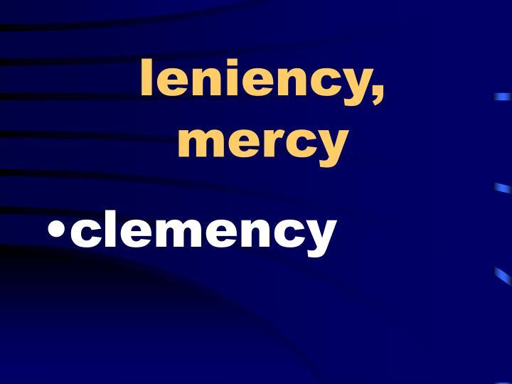 leniency, mercy