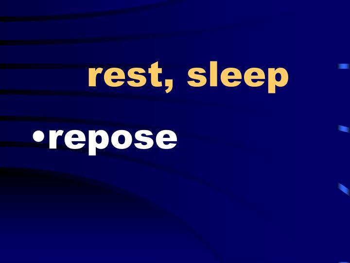 rest, sleep