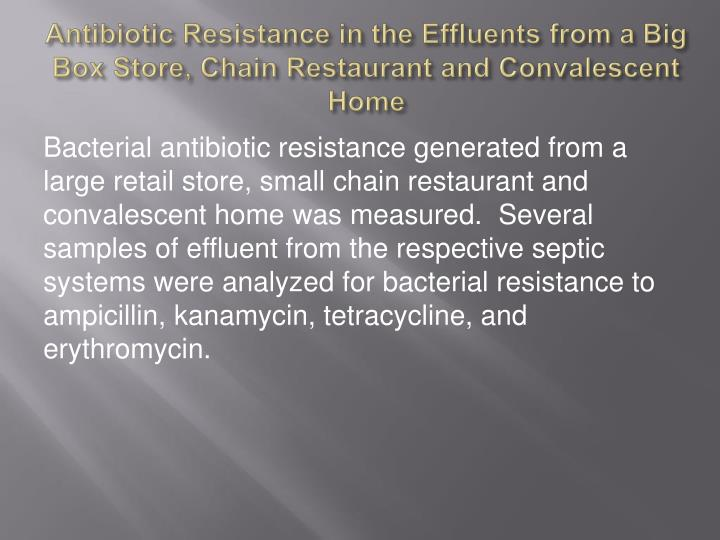 Antibiotic Resistance in the Effluents from a Big Box Store, Chain Restaurant and Convalescent Home