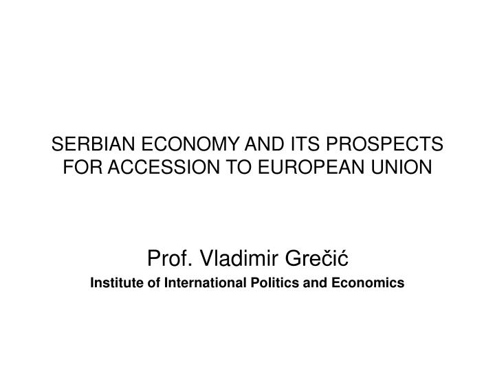 Serbian economy and its prospects for accession to european union