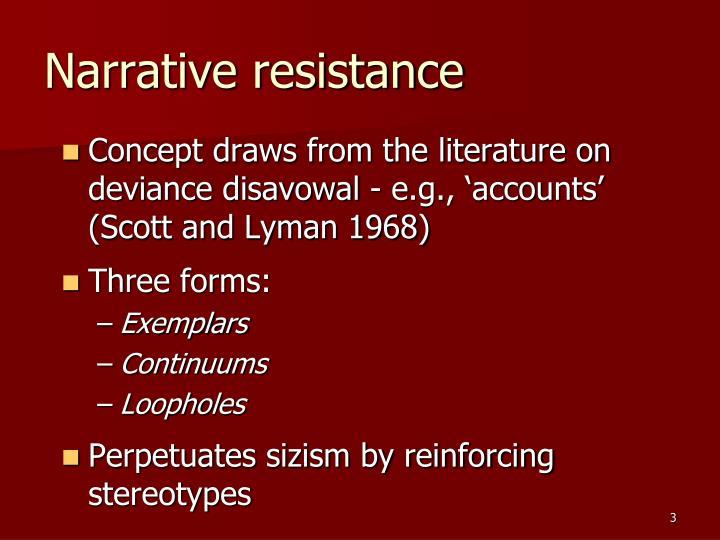 Narrative resistance