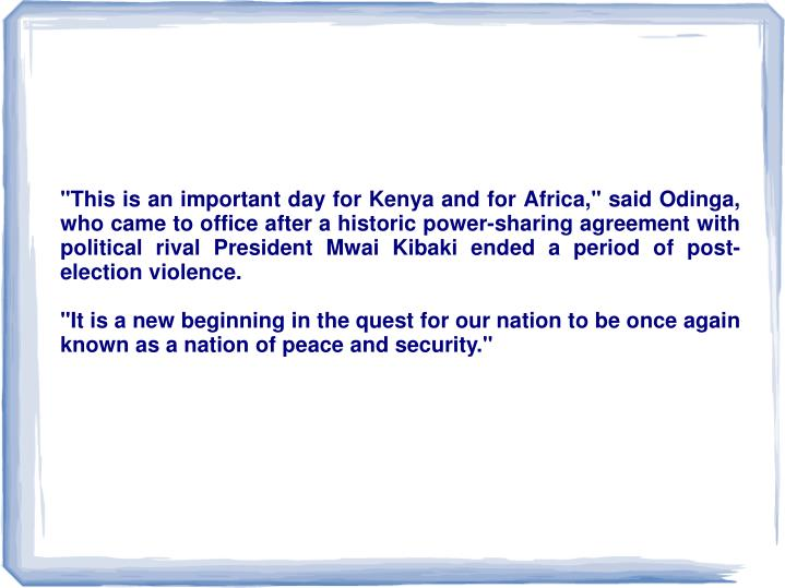 """This is an important day for Kenya and for Africa,"" said Odinga, who came to office after a histori..."