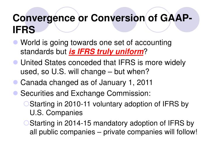 Convergence or conversion of gaap ifrs