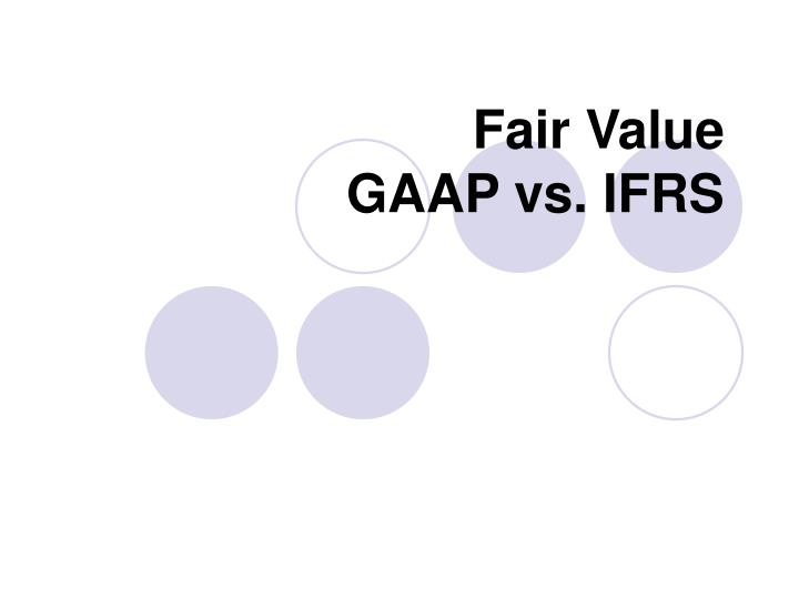 Fair value gaap vs ifrs