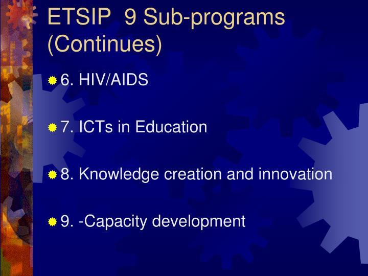 ETSIP  9 Sub-programs (Continues)