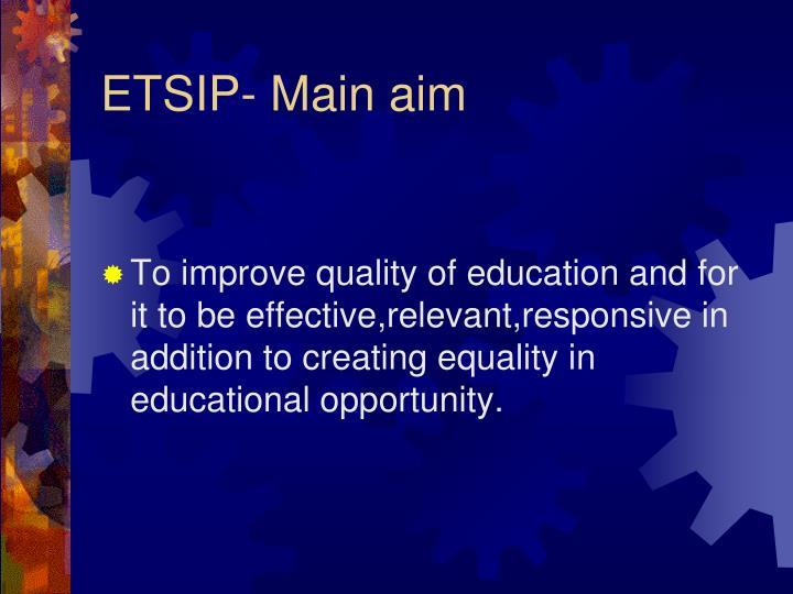 ETSIP- Main aim