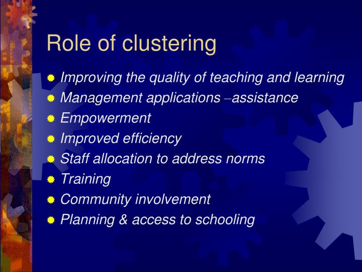 Role of clustering