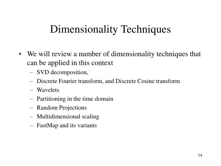 Dimensionality Techniques