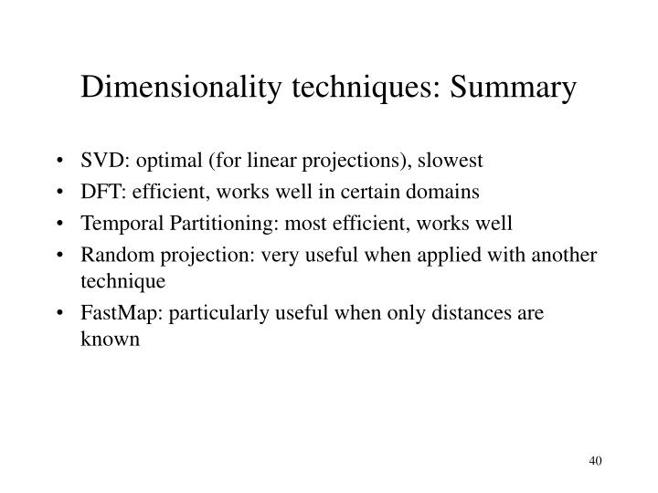 Dimensionality techniques: Summary