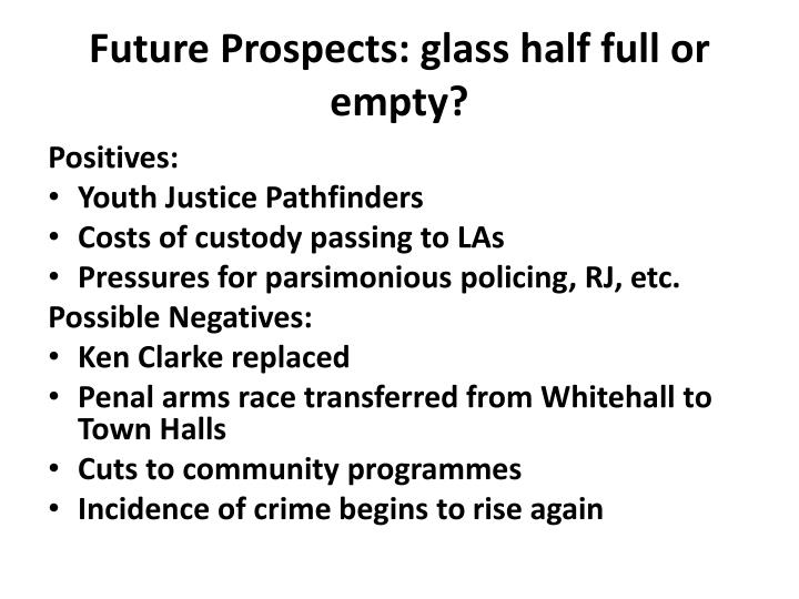 Future Prospects: glass half full or empty?