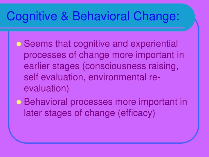 Cognitive & Behavioral Change: