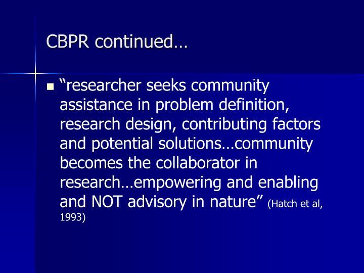 CBPR continued…