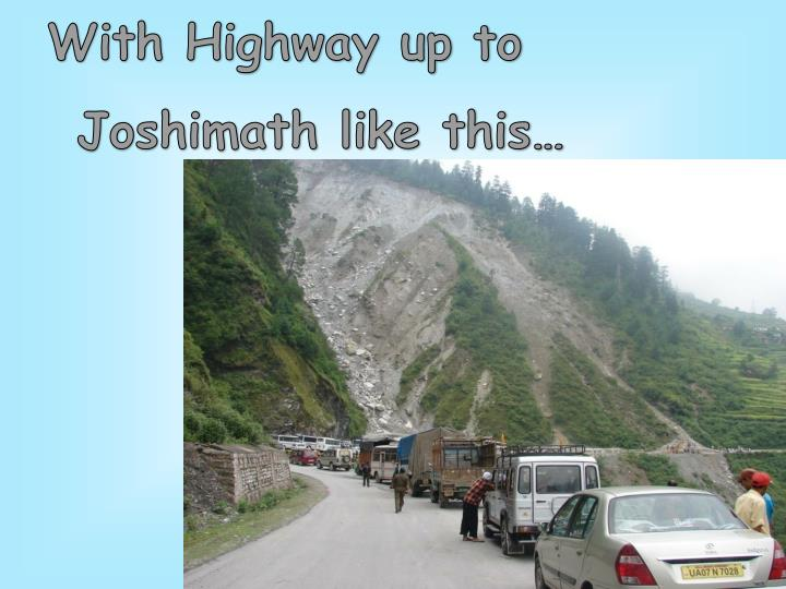 With Highway up to Joshimath like this…