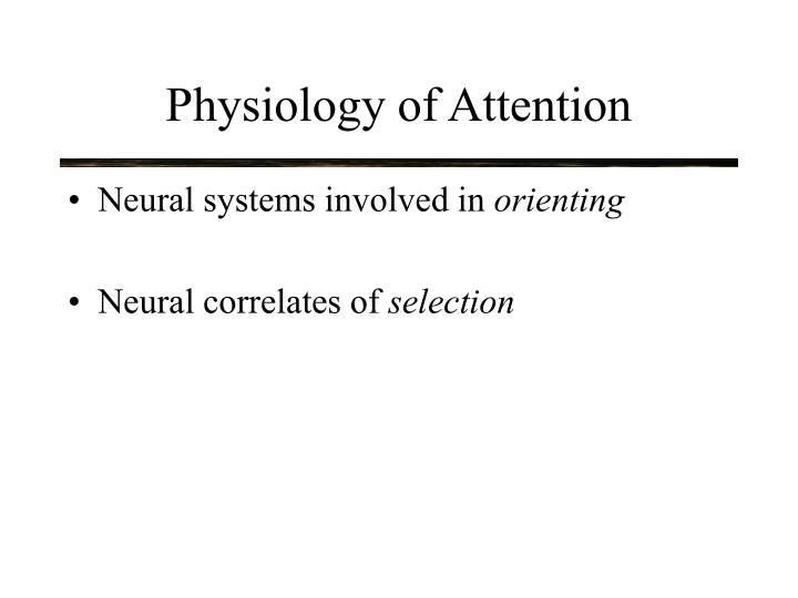 Physiology of Attention