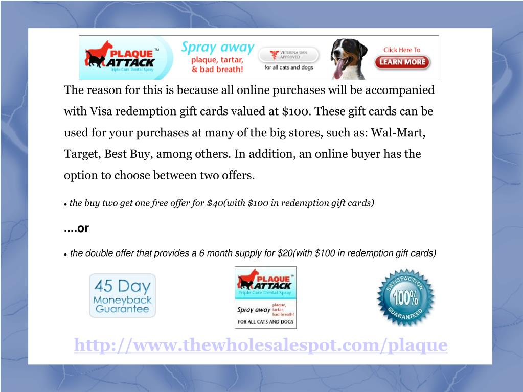 The reason for this is because all online purchases will be accompanied with Visa redemption gift cards valued at $100. These gift cards can be used for your purchases at many of the big stores, such as: Wal-Mart, Target, Best Buy, among others. In addition, an online buyer has the option to choose between two offers.
