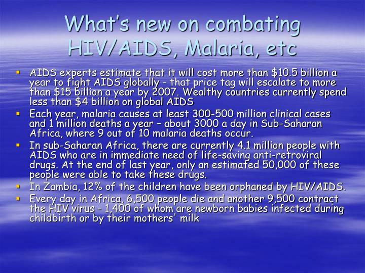 What's new on combating HIV/AIDS, Malaria, etc