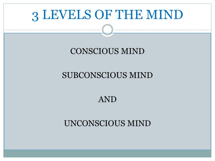 3 LEVELS OF THE MIND