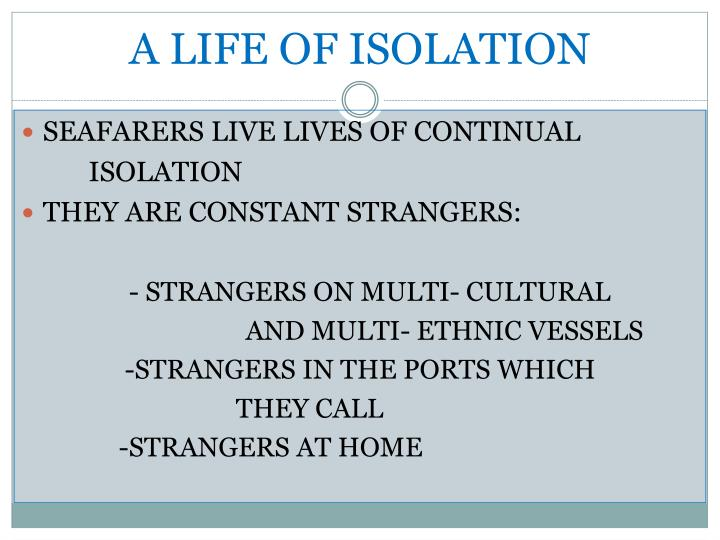 A LIFE OF ISOLATION