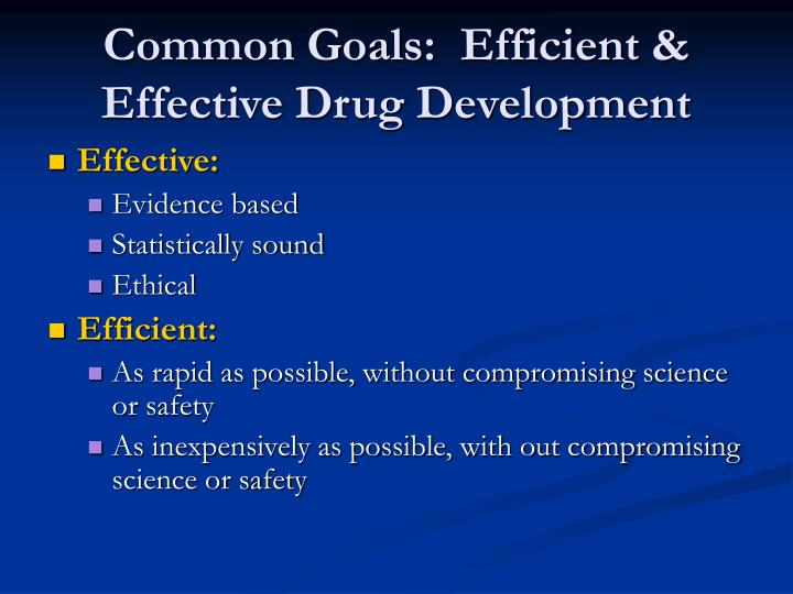 Common goals efficient effective drug development
