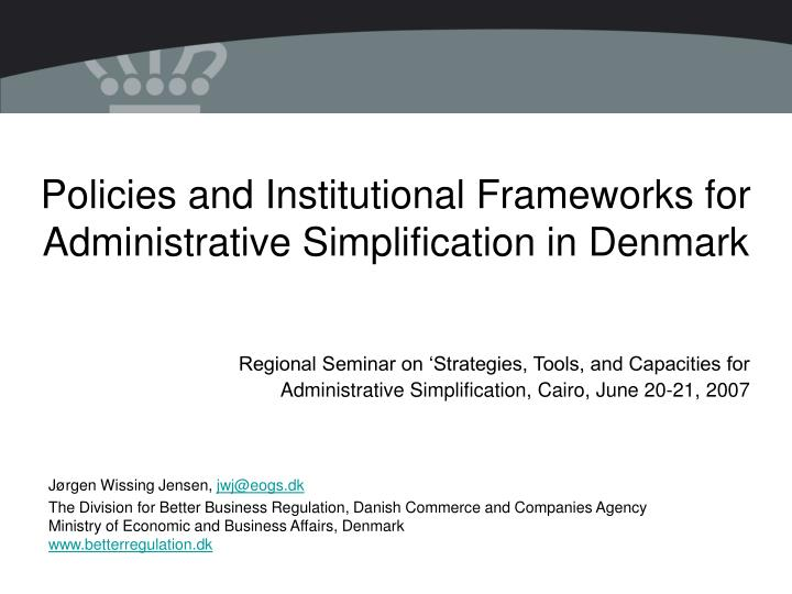 Policies and institutional frameworks for administrative simplification in denmark l.jpg