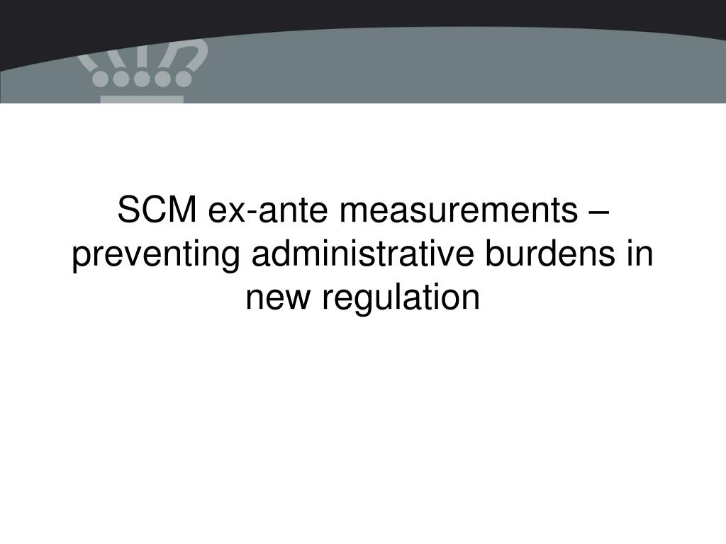 SCM ex-ante measurements – preventing administrative burdens in new regulation