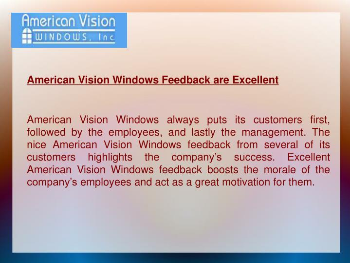 American Vision Windows Feedback are Excellent