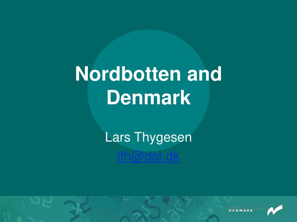 Nordbotten and Denmark