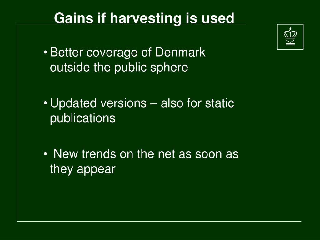 Gains if harvesting is used