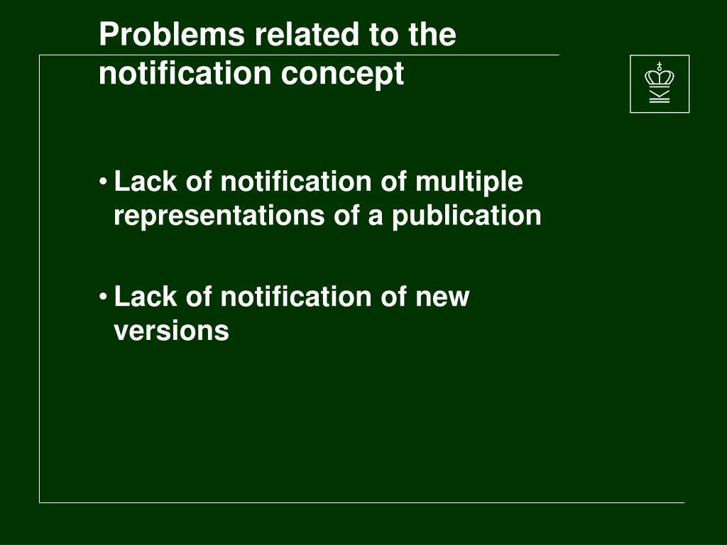 Problems related to the notification concept