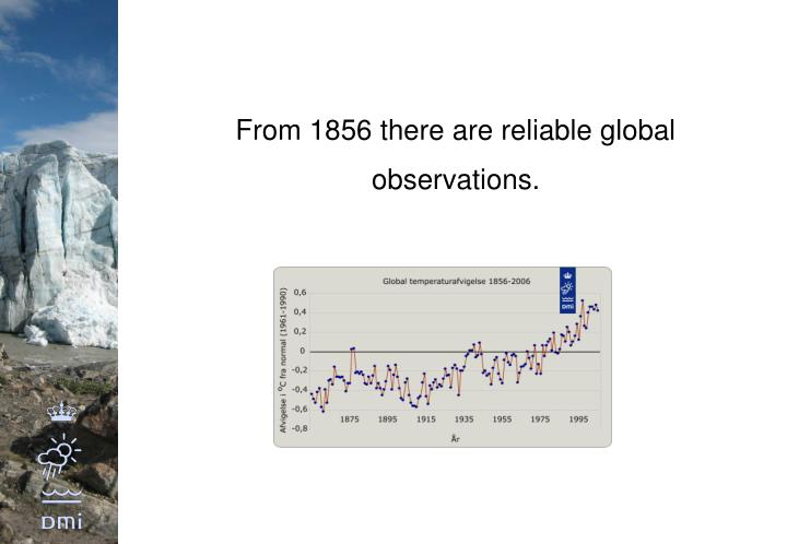 From 1856 there are reliable global observations