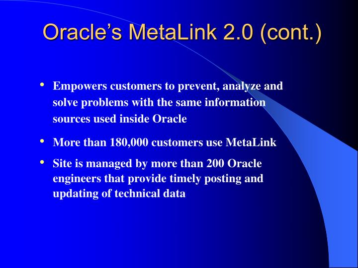 Oracle's MetaLink 2.0 (cont.)