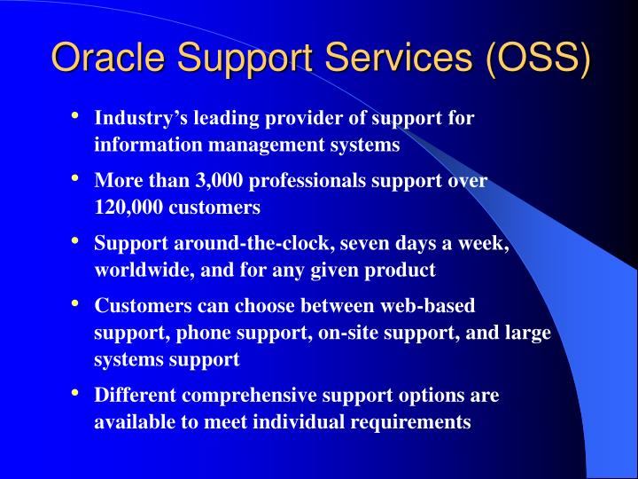 Oracle Support Services (OSS)