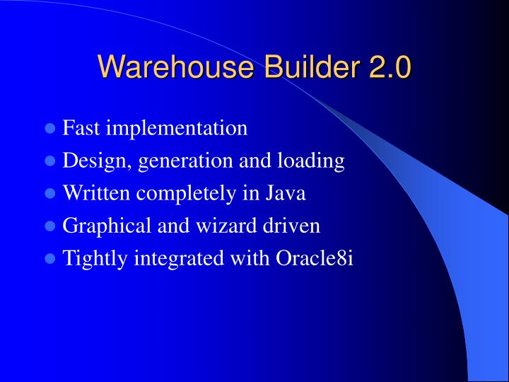 Warehouse Builder 2.0