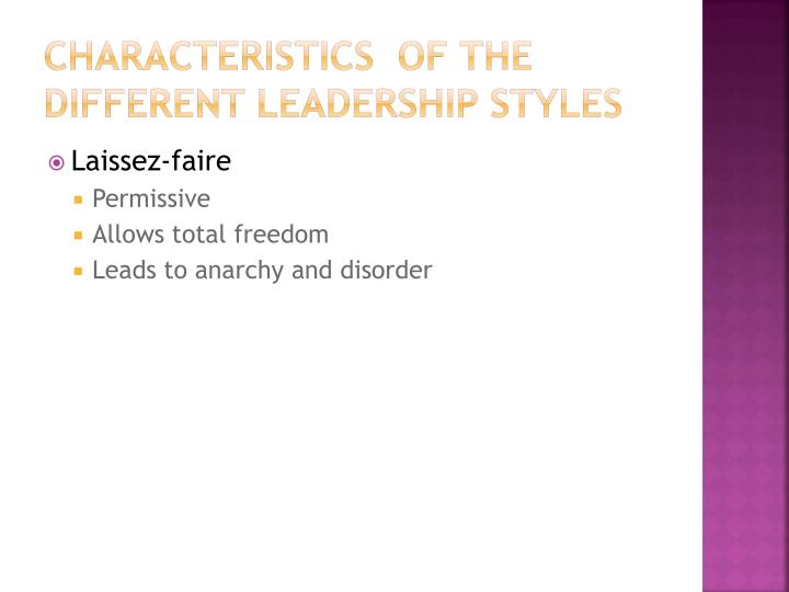 Characteristics  of the different leadership styles