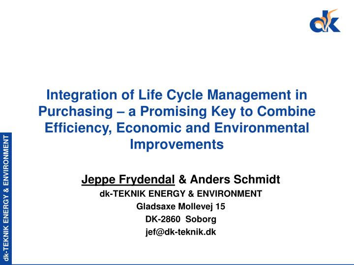 Integration of Life Cycle Management in Purchasing – a Promising Key to Combine Efficiency, Econom...