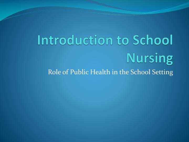Introduction to school nursing