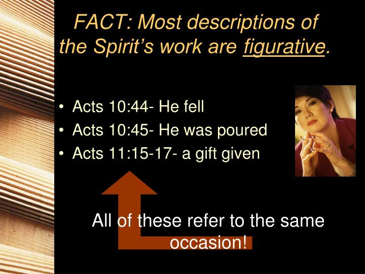 FACT: Most descriptions of the Spirit's work are