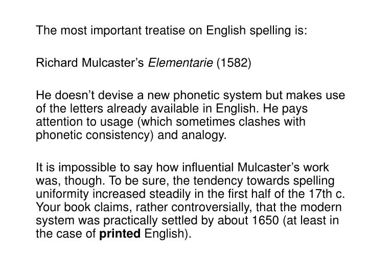The most important treatise on English spelling is: