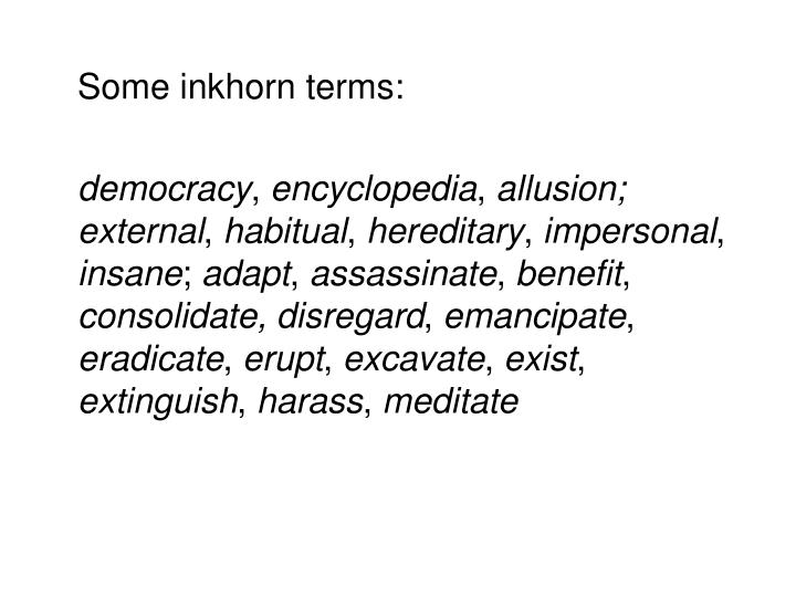 Some inkhorn terms: