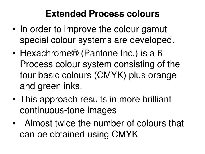 Extended Process colours