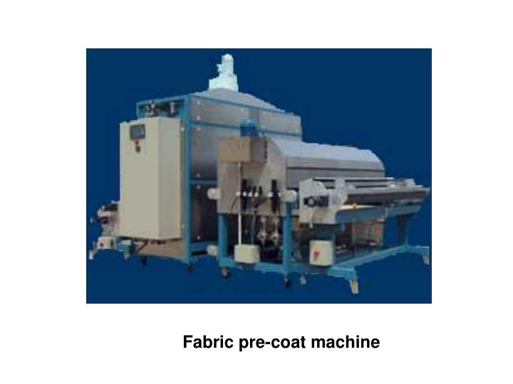 Fabric pre-coat machine