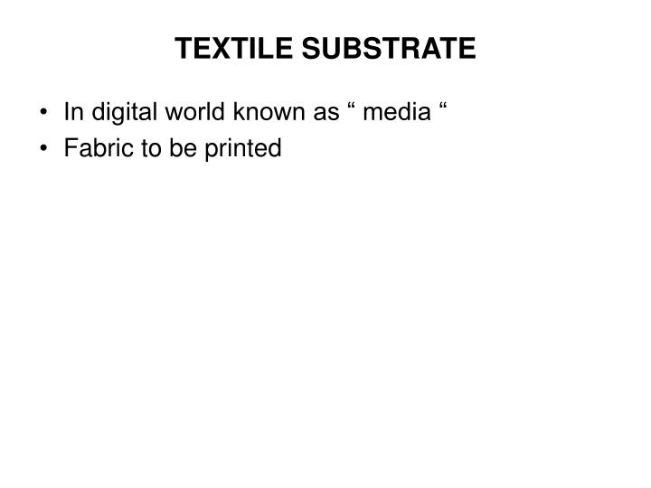 TEXTILE SUBSTRATE